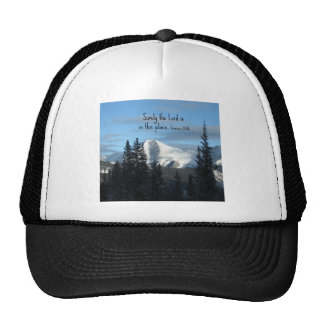 Genesis 28:16 Surely the Lord is in this place. Trucker Hat