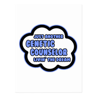 Genetic Counselor .. Livin' The Dream Postcard