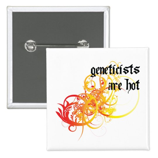 Geneticists Are Hot Pinback Button