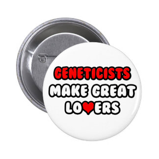 Geneticists Make Great Lovers Pinback Button