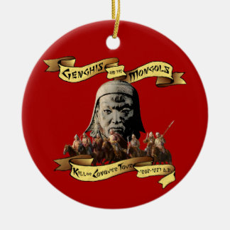 Genghis and the Mongols: Kill or Conquer Tour Ceramic Ornament