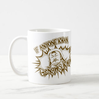 Genghis Khan Can! Coffee Mug