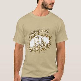 Genghis Khan Can! T-Shirt