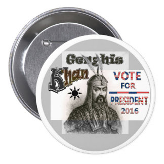 Genghis Khan for President 2016 Button