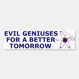 Genios malvados para un mejor mañana etiqueta de parachoque