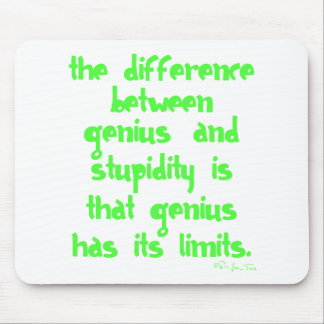 Genius and Stupidity Mouse Pad