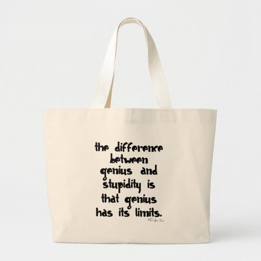 Genius and Stupidity Tote Bags