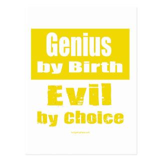 Genius by birth, evil by choice postcard