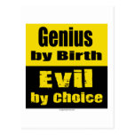 Genius by birth, evil by choice postcards