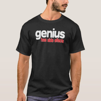 Genius Has Side Effects T-Shirt