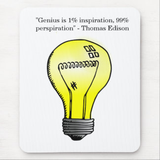 """""""Genius is 1% inspiration, 99% perspiration"""" Quote Mousepad"""