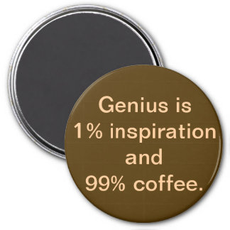 Genius is 1% Inspiration and 99% Magnet