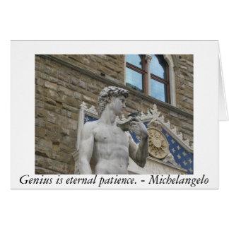 Genius is eternal patience. - Michelangelo quote Card