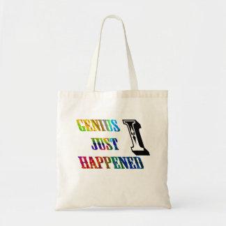 Genius just happened. tote bag