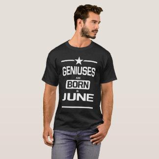 Geniuses Are Born In June Birthday Design T-Shirt