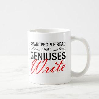 Geniuses Write Classic White Coffee Mug
