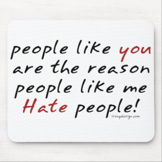 Gente como usted gente Mousepad del odio
