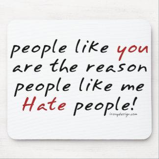 Gente como usted gente Mousepad del odio Tapetes De Ratones