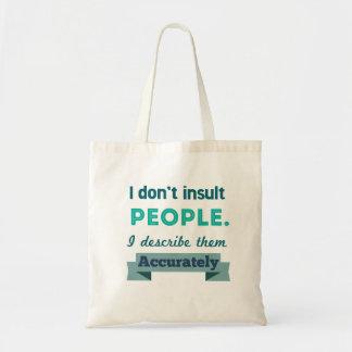 Gente del insulto bolsa tela barata