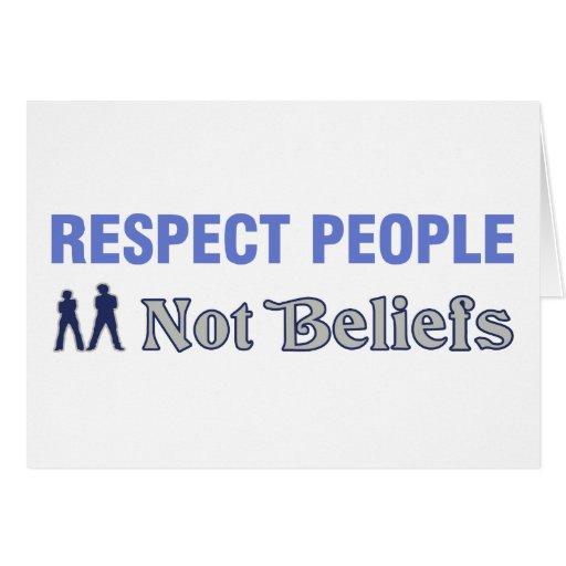 Gente del respecto, no creencias tarjeta de felicitación