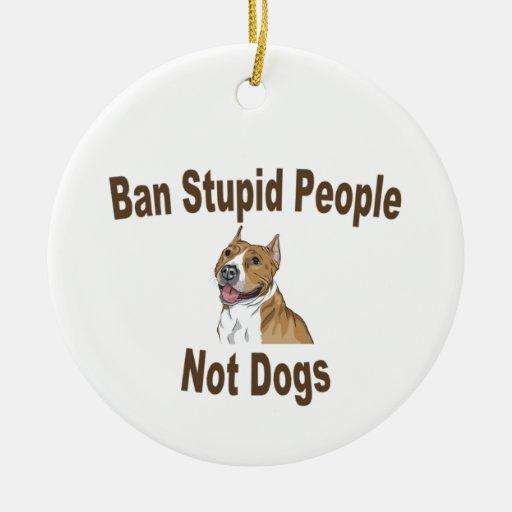 Gente estúpida de la prohibición adorno navideño redondo de cerámica