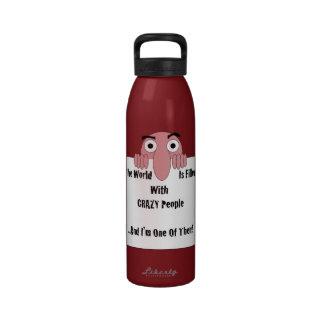 Gente loca soy uno de ellos botellas de agua reutilizables