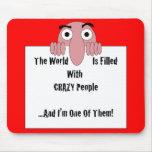 Gente loca soy uno de ellos alfombrilla de ratones