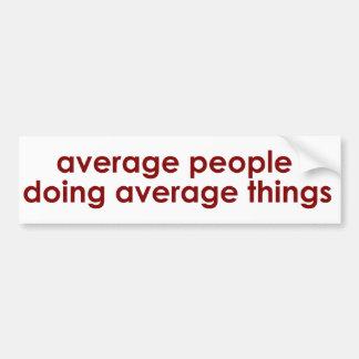 Gente media que hace las cosas medias etiqueta de parachoque