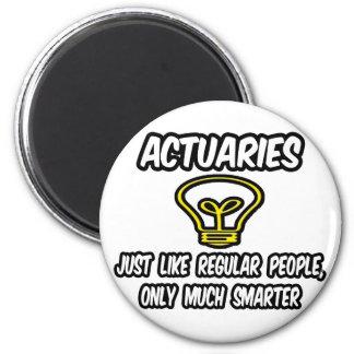 Gente regular de los actuarios…, solamente más ele imán redondo 5 cm