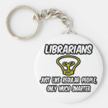 Gente regular de los bibliotecarios…, solamente má llaveros