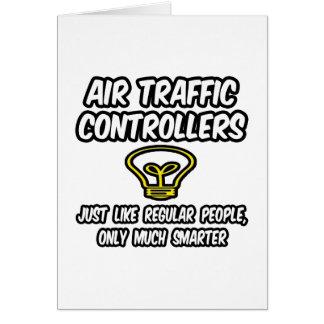Gente regular de los controladores aéreos…, más tarjeta de felicitación