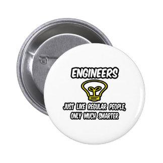 Gente regular de los ingenieros…, solamente más pin redondo de 2 pulgadas