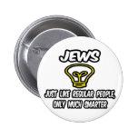 Gente regular de los judíos…, solamente mucho más  pins