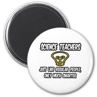 Gente regular de los profesores de ciencias…, imán redondo 5 cm