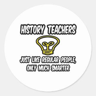 Gente regular de los profesores de la historia…, pegatina redonda