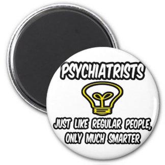 Gente regular de los psiquiatras…, solamente más imán redondo 5 cm