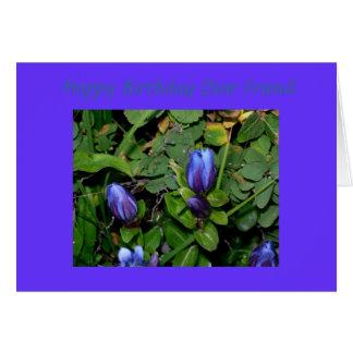 Gentian she so blue, Happy Birthday Dear Friend Card