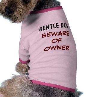 gentle dog beware of owner dog tee shirt
