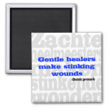 Gentle healers make stinking wounds fridge magnets