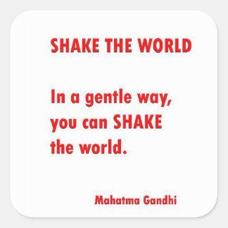 Gentle way to S H A K E  the world - MK Gandhi Square Sticker