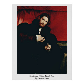 Gentleman With A Lion'S Paw By Lorenzo Lotto Poster