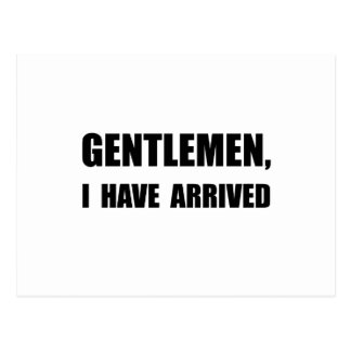 Gentlemen I Have Arrived Postcard