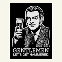 Gentlemen Let's Get Hammered Poster