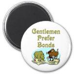 Gentlemen prefer bonds fridge magnet