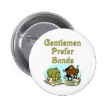 Gentlemen prefer bonds pinback buttons