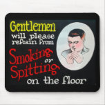 Gentlemen Will Please Refrain from Smoking Mouse Pad