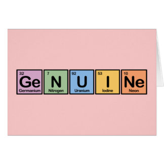Genuine made of Elements Greeting Card