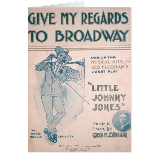 Geo. M. Cohan Give My Regards to Broadway Card