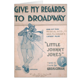 Geo. M. Cohan Give My Regards to Broadway Greeting Card