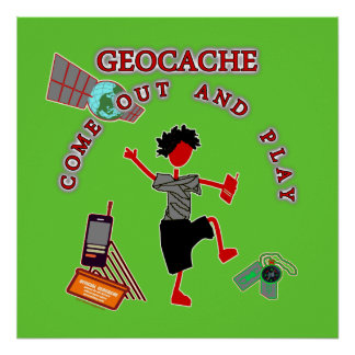 Geocache Come Out And Play Poster